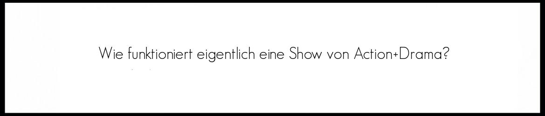 Beschreibung unserer Show Teil 1 Action+Drama Improtheater Leipzig